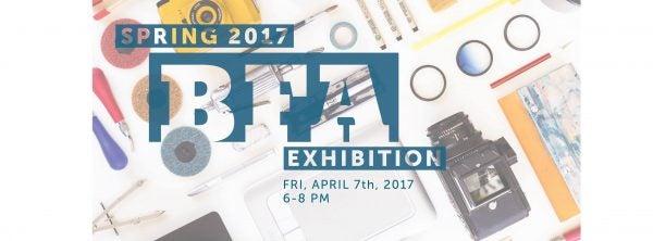 Spring 2017 BFA Exhibition