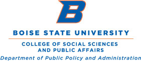 Boise State University College of Social Sciences and Public Affairs Department of Public Policy and Administration